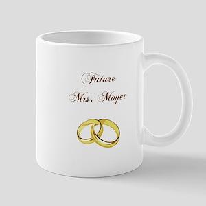 FUTURE MRS. MOYER Mugs