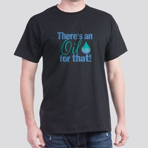 Oil for that blteal Dark T-Shirt