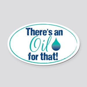 Oil For That blteal Oval Car Magnet