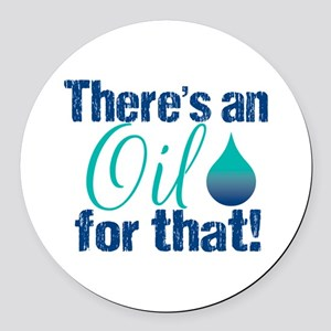Oil For That blteal Round Car Magnet