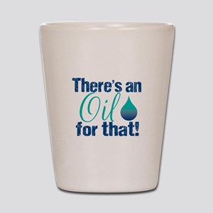 Oil For That blteal Shot Glass