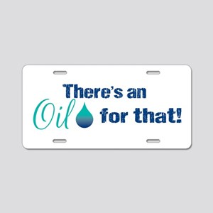 Oil For That blteal Aluminum License Plate