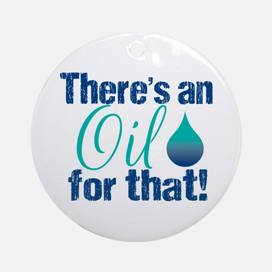 Oil for that blteal Ornament (Round)