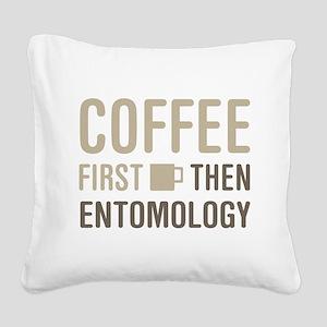 Coffee Then Entomology Square Canvas Pillow
