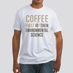 Coffee Then Environmental Science T-Shirt