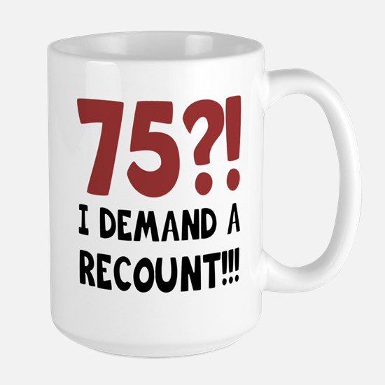 75th Birthday Gag Gift Large Mug