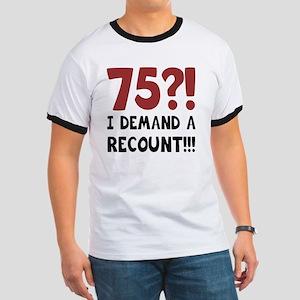 75th Birthday Gag Gift Ringer T