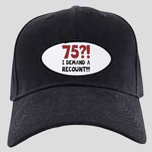 75th Birthday Gag Gift Black Cap