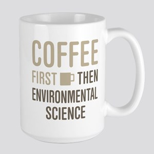 Coffee Then Environmental Science Mugs