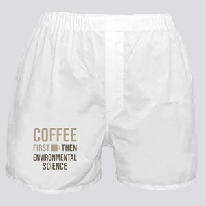 Coffee Then Environmental Science Boxer Shorts