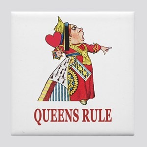 Queens Rule, says the Queen of Hearts Tile Coaster