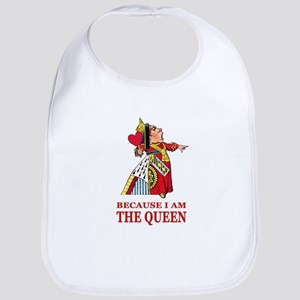 Because I Am the Queen, That's Why! Bib