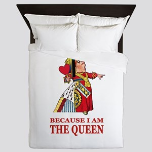 Because I Am the Queen, That's Why! Queen Duvet