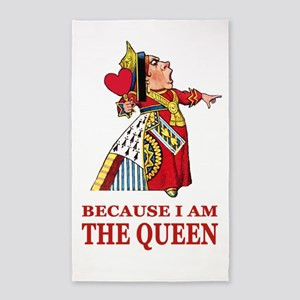Because I Am the Queen, That's Why! Area Rug