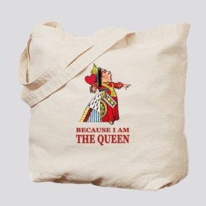Because I Am the Queen, That's Why! Tote Bag