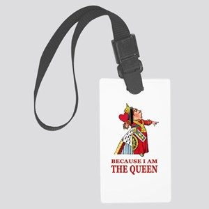Because I Am the Queen, That's W Large Luggage Tag