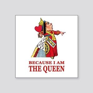 """Because I Am the Queen, Tha Square Sticker 3"""" x 3"""""""