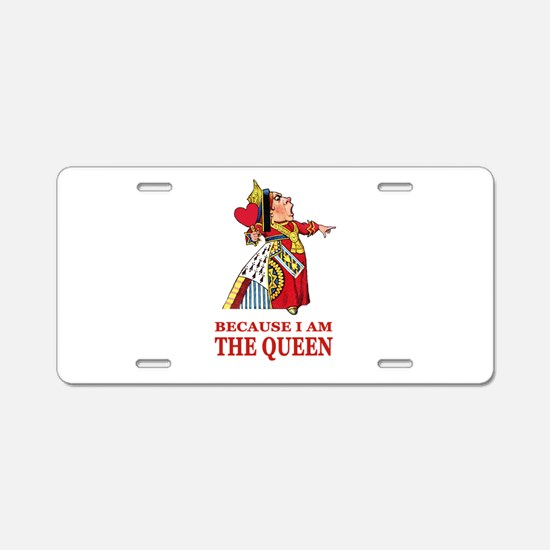 Because I Am the Queen, Tha Aluminum License Plate