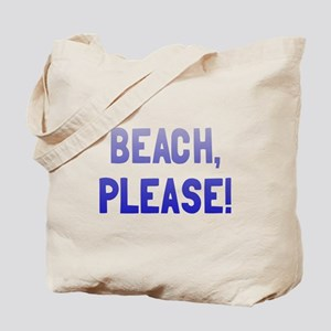 Beach, Please! Tote Bag