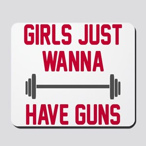 Girls just wanna have guns Mousepad