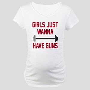 Girls just wanna have guns Maternity T-Shirt