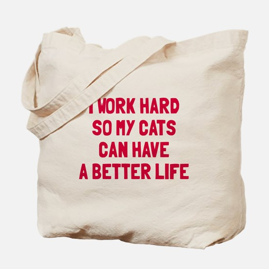 Cats better life Tote Bag