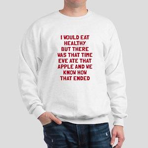 Eat healthy Sweatshirt