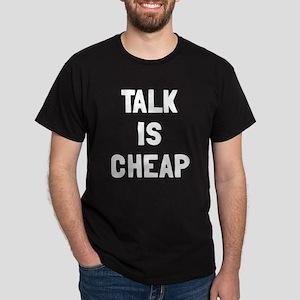 Talk is cheap Dark T-Shirt
