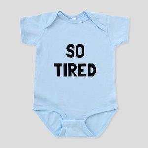 So Tired Infant Bodysuit
