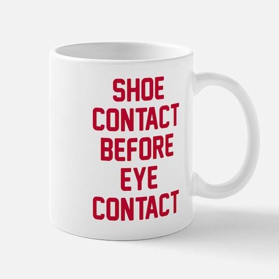 Shoe contact eye contact Mug