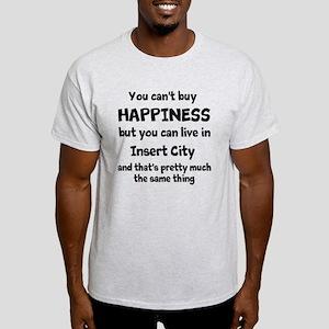 Happiness is insert city Light T-Shirt