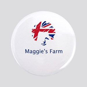 Maggie's Farm Button