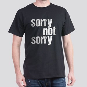 Not Sorry Dark T-Shirt