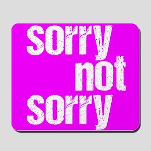 Not Sorry Mousepad