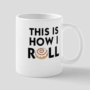 CINNAMON ROLL - THIS IS HOW I ROLL Mug