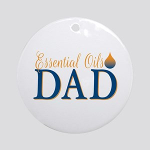 Essential oils dad Round Ornament
