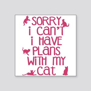Sorry Plans With My Cat Sticker