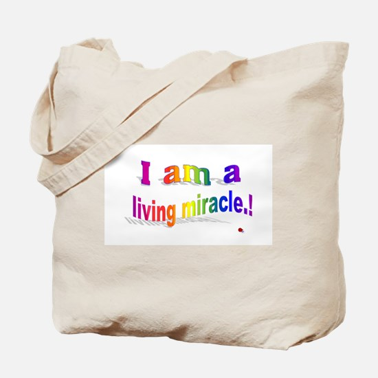 A Living Miracle Tote Bag