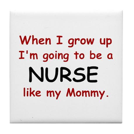 Nurse (Like My Mommy) Tile Coaster