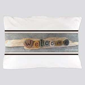 Welcome on Driftwood Pillow Case