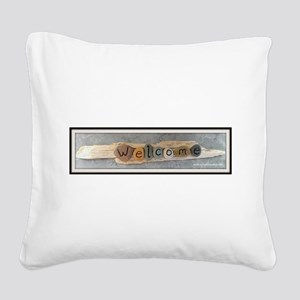 Welcome on Driftwood Square Canvas Pillow