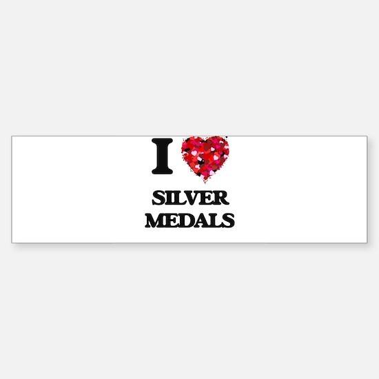 I Love Silver Medals Bumper Bumper Bumper Sticker