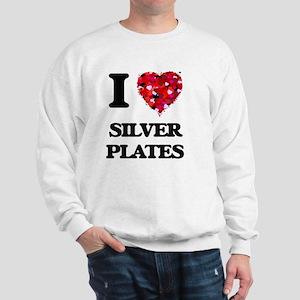 I Love Silver Plates Sweatshirt