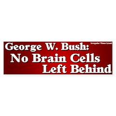 No Brain Cells Left Bumper Bumper Sticker