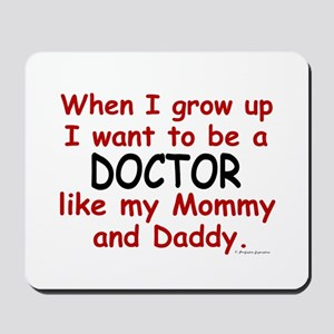 Doctor (Like Mommy & Daddy) Mousepad