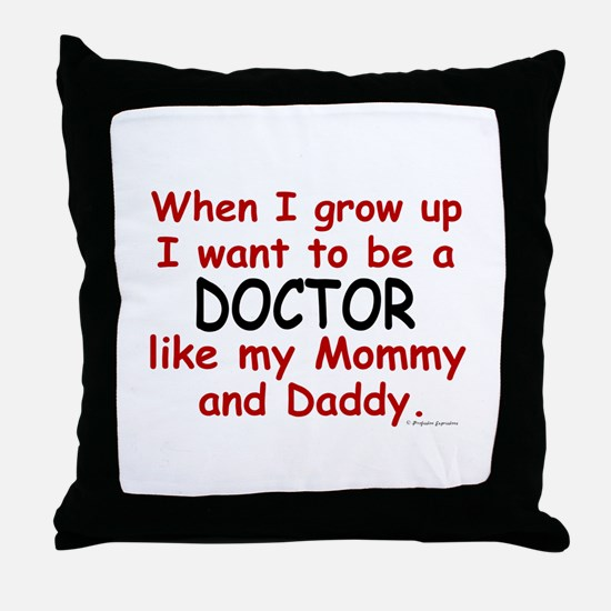 Doctor (Like Mommy & Daddy) Throw Pillow