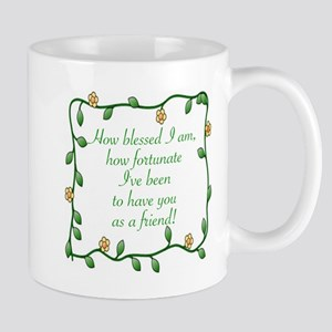 FRIENDSHIP - HOW BLESSED I AM TO HAVE Y Mug