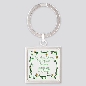 FRIENDSHIP - HOW BLESSED I AM TO H Square Keychain