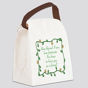 FRIENDSHIP - HOW BLESSED I AM TO  Canvas Lunch Bag
