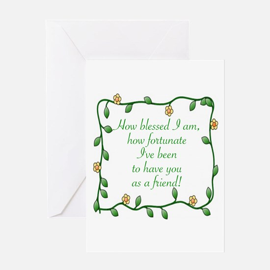 FRIENDSHIP - HOW BLESSED I AM TO HA Greeting Cards